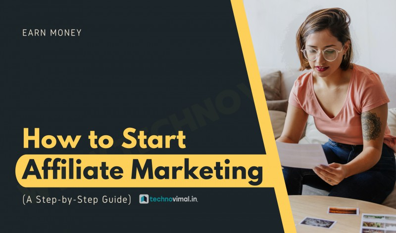 How to Start Affiliate Marketing (A Step-by-Step Guide)