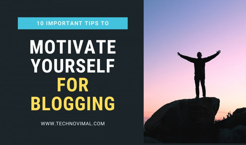 Important Tips to Motivate Yourself for Blogging
