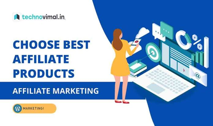 How to Choose Best Affiliate Products and programs