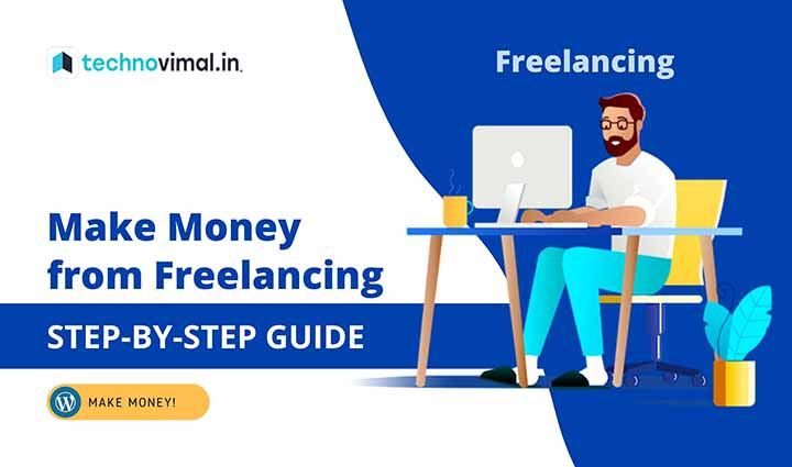 How to Make Money from Freelancing in 10 Easy Steps