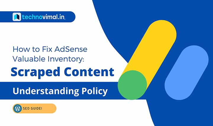 How to Fix Valuable inventory: Scraped content issue AdSense Violation?