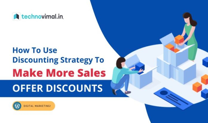 Use Discounting Strategy To Make More Sales